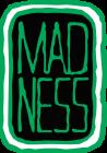 MAD NESS